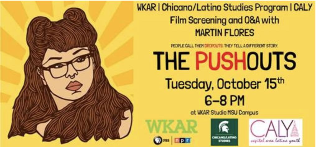 Event: The Pushouts Film Screening, WKAR, Chicano/Latino Studies Program, CALY