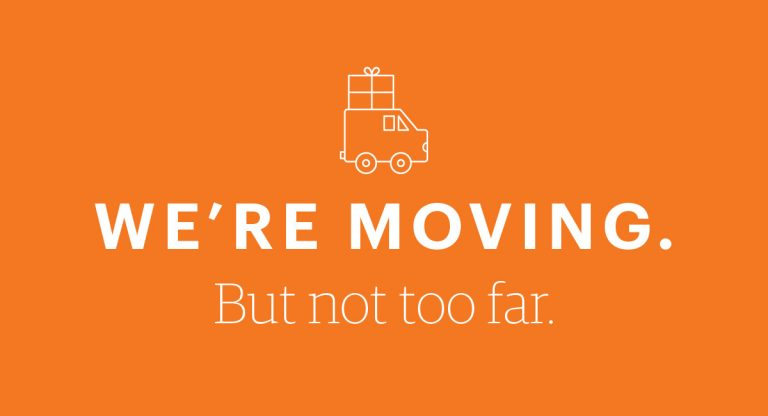 Text reads: We're moving. But not too far.
