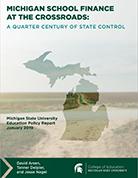 Michigan School Finance At The Crossroads: A Quarter Century Of State Control