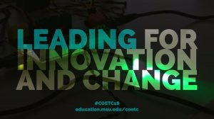 Leading for Innovation and Change: #COETC18
